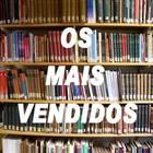 OS 10 LIVROS MAIS VENDIDOS